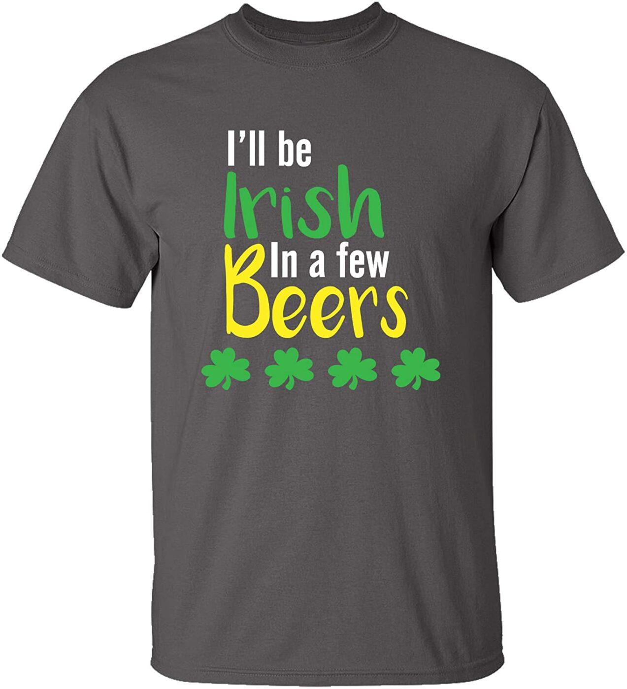 I'll Be Irish in A Few Beers